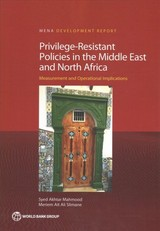 Privilege-resistant Policies In The  Middle East And North Africa - Slimane, Meriem Ait Ali; World Bank; Mahmood, Syed Akhtar - ISBN: 9781464812071