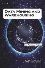 Data Mining And Warehousing - Flejoles, Rex Porbasas - ISBN: 9781773612607