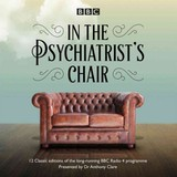 In The Psychiatrist's Chair - Clare, Dr Anthony - ISBN: 9781785292811