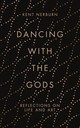 Dancing With The Gods - Nerburn, Kent - ISBN: 9781786891150