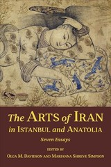 Arts Of Iran In Istanbul And Anatolia - Davidson, Olga M. (EDT)/ Simpson, Marianna Shreve (EDT) - ISBN: 9780674987340