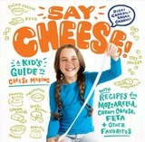 Say Cheese! A Kid's Guide To Cheesemaking - Carroll, Ricki - ISBN: 9781612128238