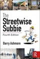 Streetwise Subbie - Ashmore, Barry J (construction Contracts Consultant, Uk) - ISBN: 9781138300163