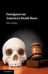 Foreigners On America's Death Rows - Quigley, John (ohio State University) - ISBN: 9781108428231