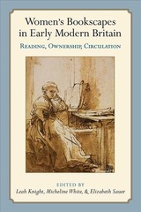 Women's Bookscapes In Early Modern Britain - Knight, Leah; White, Micheline; Sauer, Elizabeth - ISBN: 9780472131099