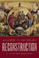Reconstruction: A Concise History - Guelzo, Allen C. (henry R. Luce Professor Of The Civil War Era And Director... - ISBN: 9780190865696