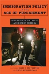 Immigration Policy In The Age Of Punishment - Brotherton, David C. (EDT)/ Kretsedemas, Philip (EDT) - ISBN: 9780231179379