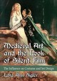 Medieval Art And The Look Of Silent Film - Sigler, Lora Ann - ISBN: 9781476673523