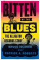 Bitten By The Blues - Iglauer, Bruce/ Roberts, Patrick A. - ISBN: 9780226129907