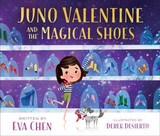 Juno Valentine And The Magical Shoes - Chen, Eva - ISBN: 9781250297266