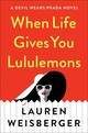 When Life Gives You Lululemons - Weisberger, Lauren - ISBN: 9781476778440