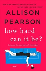How Hard Can It Be? - Pearson, Allison - ISBN: 9781250086082