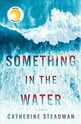Something In The Water - Steadman, Catherine - ISBN: 9781524797188