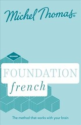 Foundation French (learn French With The Michel Thomas Method) - Thomas, Michel - ISBN: 9781473691667