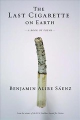 Last Cigarette On Earth - Saenz, Benjamin Alire - ISBN: 9781941026656