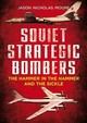 Soviet Strategic Bombers - Moore, Jason Nicholas - ISBN: 9781781555972