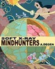 Soft X-Ray / Mindhunters - Degen, A. - ISBN: 9781927668535
