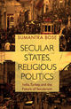 Secular States, Religious Politics - Bose, Sumantra (london School Of Economics And Political Science) - ISBN: 9781108454865