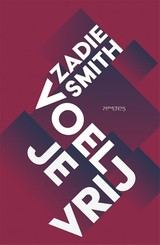Voel je vrij - Zadie Smith - ISBN: 9789044636147