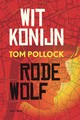 Wit Konijn / Rode Wolf - Tom Pollock - ISBN: 9789025768027