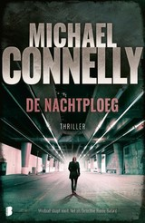 De nachtploeg - Michael Connelly; M Connelly - ISBN: 9789022583500