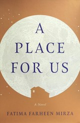 A Place For Us - Mirza, Fatima Farheen - ISBN: 9781524763558