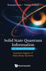Solid State Quantum Information -- An Advanced Textbook: Quantum Aspect Of Many-body Systems - Son, Wonmin (nus, S'pore); Vedral, Vlatko (univ Of Oxford, Uk & Nus, S'pore) - ISBN: 9781848167643
