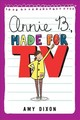 Annie B., Made For Tv - Dixon, Amy - ISBN: 9780762463855