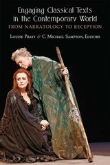 Engaging Classical Texts In The Contemporary World - Sampson, C. Michael; Pratt, Louise H. - ISBN: 9780472131082
