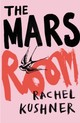 Mars Room - Kushner, Rachel - ISBN: 9781910702673