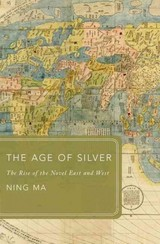 Age Of Silver - Ma, Ning (assistant Professor Of Chinese, Tufts University) - ISBN: 9780190606565