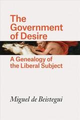 The Government Of Desire - de Beistegui, Miguel - ISBN: 9780226547374