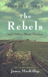 Rebels And Other Short Fiction - Power, Richard - ISBN: 9780815635680