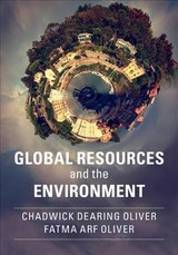 Global Resources And The Environment - Oliver, Chadwick Dearing (yale University, Connecticut); Oliver, Fatma Arf - ISBN: 9781107172937