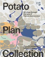 The Potato Plan Collection - Zuger, Mirjam (EDT)/ Christiaanse, Kees (EDT) - ISBN: 9789462084339