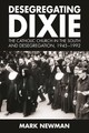 Desegregating Dixie - Newman, Mark - ISBN: 9781496818867