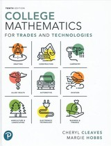 College Mathematics For Trades And Technologies - Cleaves, Cheryl; Hobbs, Margie - ISBN: 9780134690339