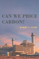 Can We Price Carbon? - Rabe, Barry G. (professor, University Of Michigan) - ISBN: 9780262535366