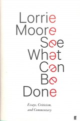 See What Can Be Done - Moore, Lorrie - ISBN: 9780571339921