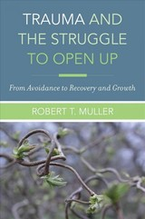 Trauma And The Struggle To Open Up - Muller, Robert T. - ISBN: 9780393712261