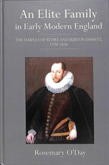 Elite Family In Early Modern England - The Temples Of Stowe And Burton Dassett, 1570-1656 - O'Day, Rosemary; O'Day, Rosemary - ISBN: 9781783270873