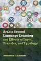Arabic Second Language Learning And Effects Of Input, Transfer, And Typology - Alhawary, Mohammad T. - ISBN: 9781626166479