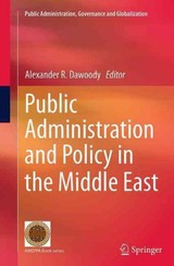 Public Administration And Policy In The Middle East - Dawoody, Alexander R. (EDT) - ISBN: 9781493954612