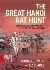 Great Hanoi Rat Hunt - Vann, Michael G.; Clarke, Liz - ISBN: 9780190602697