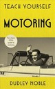Teach Yourself Motoring - Noble, Dudley - ISBN: 9781473682061