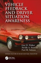 Vehicle Feedback And Driver Situation Awareness - Walker, Guy H. (heriot-watt University, Edinburgh, Uk); Stanton, Neville A. (university Of Southhampton, United Kingdom); Salmon, Paul M. (university Of The Sunshine Coast, Queensland, Australia) - ISBN: 9781472426581