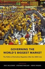 Governing The World's Biggest Market - Helleiner, Eric (EDT)/ Pagliari, Stefano (EDT)/ Spagna, Irene (EDT) - ISBN: 9780190864576