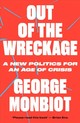 Out Of The Wreckage - Monbiot, George - ISBN: 9781786632890
