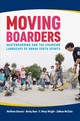 Moving Boarders - Atencio, Matthew/ Beal, Becky/ Wright, E. Missy/ Mcclain, Zánean - ISBN: 9781682260791