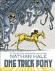 One Trick Pony - Hale, Nathan - ISBN: 9781419729447